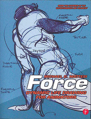 FORCE. DYNAMIC LIFE DRAWING FOR ANIMATORS
