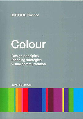 COLOUR: DESIGN PRINCIPLES, PLANNING STRATEGIES, VISUAL COMMUNICATION