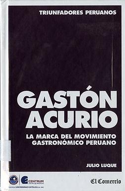 GASTÓN ACURIO: LA MARCA DEL MOVIMIENTO GASTRONÓMICO PERUANO