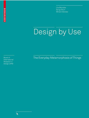 DESIGN BY USE : THE EVERYDAY METAMORPHOSIS OF THINGS