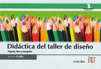 DIDÁCTICA DEL TALLER DE DISEÑO, PROGRAMA, IDEAS Y MONOGRAFÍAS