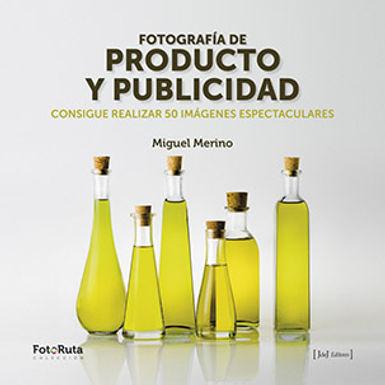 FOTOGRAFÍA DE PRODUCTO Y PUBLICIDAD: CONSIGUE REALIZAR 50 IMÁGENES ESPECTACULARES
