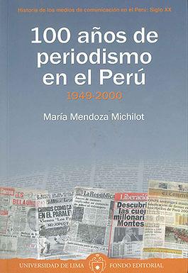 100 AÑOS DE PERIODISMO EN EL PERÚ. TOMO 2: 1949-2000