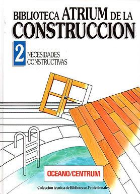 BIBLIOTECA ATRIUM DE LA CONSTRUCCIÓN: NECESIDADES CONSTRUCTIVAS