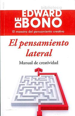 EL PENSAMIENTO LATERAL: MANUAL DE CREATIVIDAD