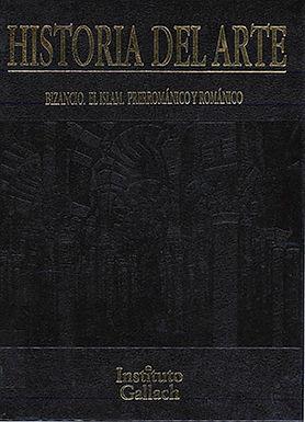 HISTORIA DEL ARTE: BIZANCIO. EL ISLAM. PRERROMÁNICO Y ROMÁNICO