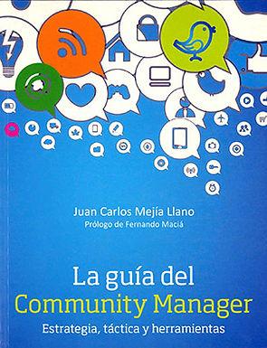 LA GUÍA DEL COMMUNITY MANAGER: ESTRATEGIA TÁCTICA Y HERRAMIENTAS
