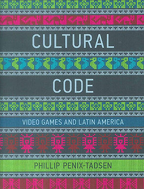 CULTURAL CODE: VIDEO GAMES AND LATIN AMERICA