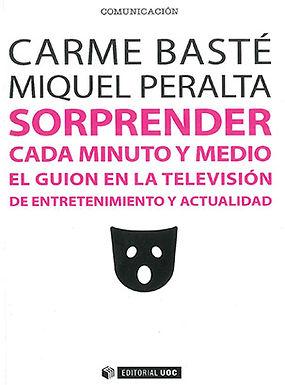 SORPRENDER CADA MINUTO Y MEDIO: EL GUIÓN EN LA TELEVISIÓN DE ENTRETENIMIENTO Y ACTUALIDAD