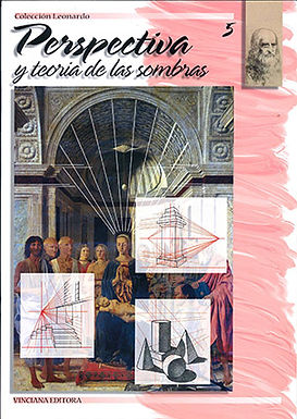 COLECCIÓN LEONARDO 5. PERSPECTIVA Y TEORÍA DE LAS SOMBRAS