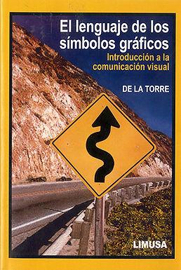 EL LENGUAJE DE LOS SÍMBOLOS GRÁFICOS: INTRODUCCIÓN A LA COMUNICACIÓN VISUAL