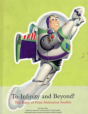 TO INFINITY AND BEYOND! THE STORY OF PIXAR ANIMATION STUDIOS