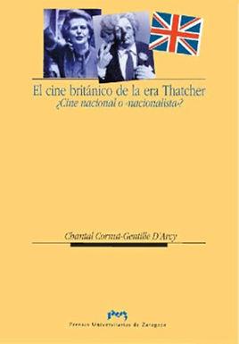 EL CINE BRITANICO DE LA ERA THATCHER/ THE BRITISH FILM OF THE THATCHER AGE: CINE NACIONAL