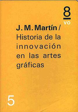 HISTORIA DE LA INNOVACIÓN EN LAS ARTES GRÁFICAS