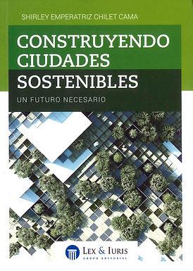 CONSTRUYENDO CIUDADES SOSTENIBLES: UN FUTURO NECESARIO