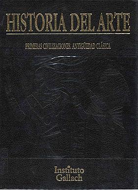 HISTORIA DEL ARTE: PRIMERAS CIVILIZACIONES, ANTIGÜEDAD CLÁSICA