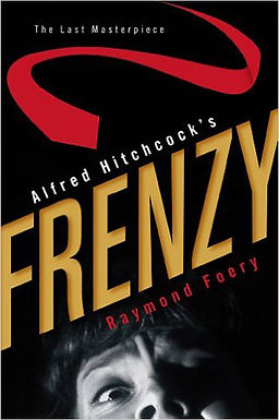 ALFRED HITCHCOCK'S FRENZY : THE LAST MASTERPIECE