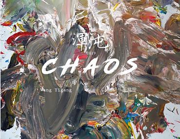 """""""Chaos"""" - Solo Exhibition of Wang Yigang"""