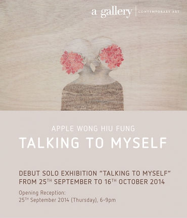 Talking to Myself - Debut solo exhibition of Apple Wong Hiu Fung