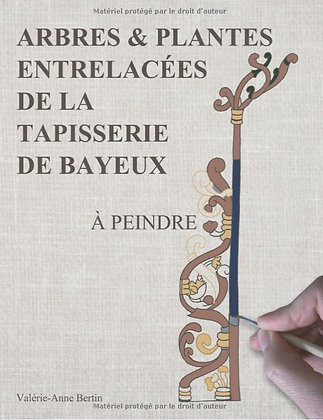 ARBRES & PLANTES ENTRELACÉES DE LA TAPISSERIE DE BAYEUX, À PEINDRE