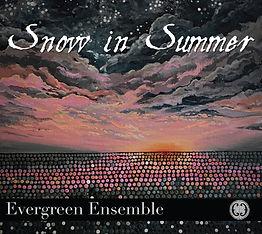 Evergreen Ensemble - Snow in Summer COVE