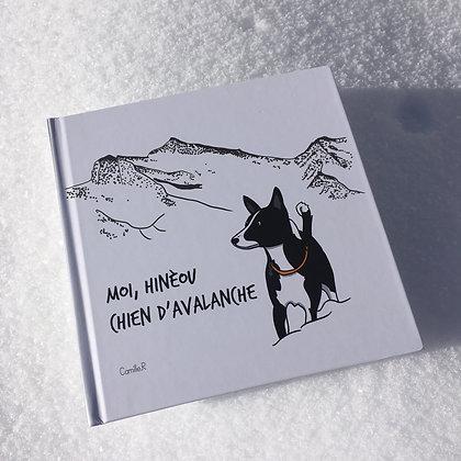 Moi, Hinèou chien d'avalanche