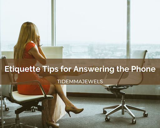 ETIQUETTE 101: How to answer the phone