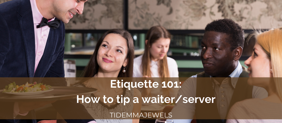 ETIQUETTE 101: How to tip waiters/servers