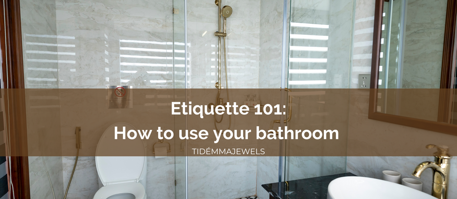 ETIQUETTE 101: How to use personal bathrooms