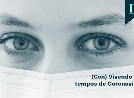 (Con) Vivendo em tempos de Coronavírus