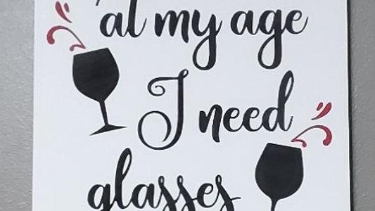 At My Age I Need Glasses Wall Hanging
