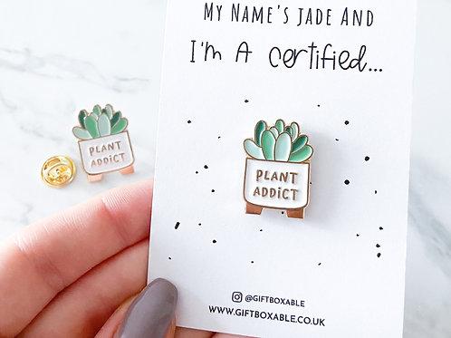 'Plant Addict' Enamel Pin