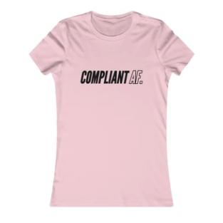 Compliant AF T-Shirt