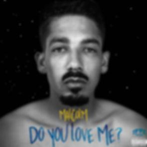 MALCOLM - Do You Love Me? (Single Cover)