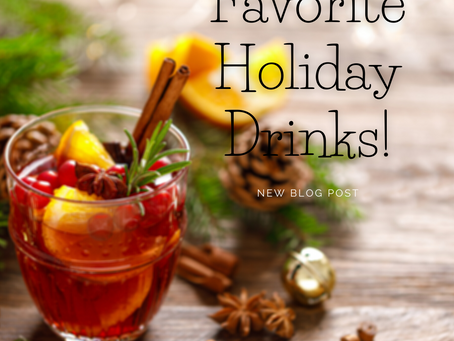 Favorite Holiday Drinks!
