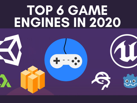 Top 6 game development engines in 2020