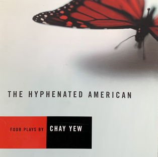 The Hyphenated American: Four Plays by Chay Yew Includes Red, Scissors, A Beautiful Country, and Red