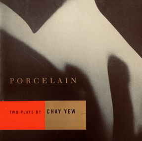 Porcelain and A Language of Their Own: Two Plays by Chay Yew Nominated for 1998 Lambda Literary Award for Drama
