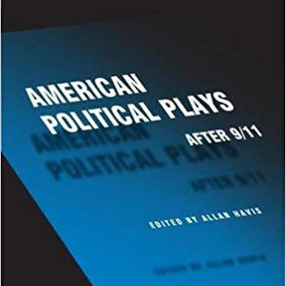 """American Political Plays After 9/11 (Theater in the Americas) Includes Chay Yew's """"Question 27, Question 28"""""""