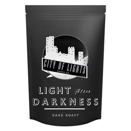 LIGHT after DARKNESS // Dark Roast