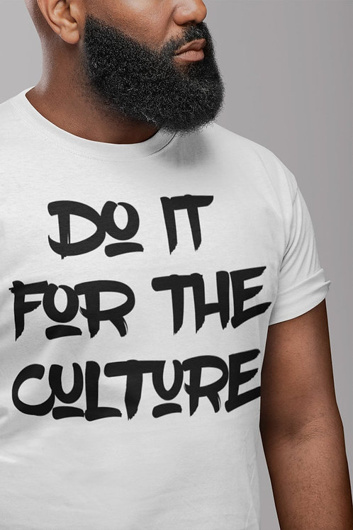 Do It For The Culture Shirt