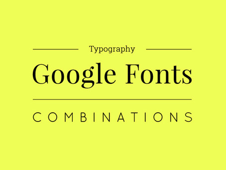 The best Google fonts combinations to try