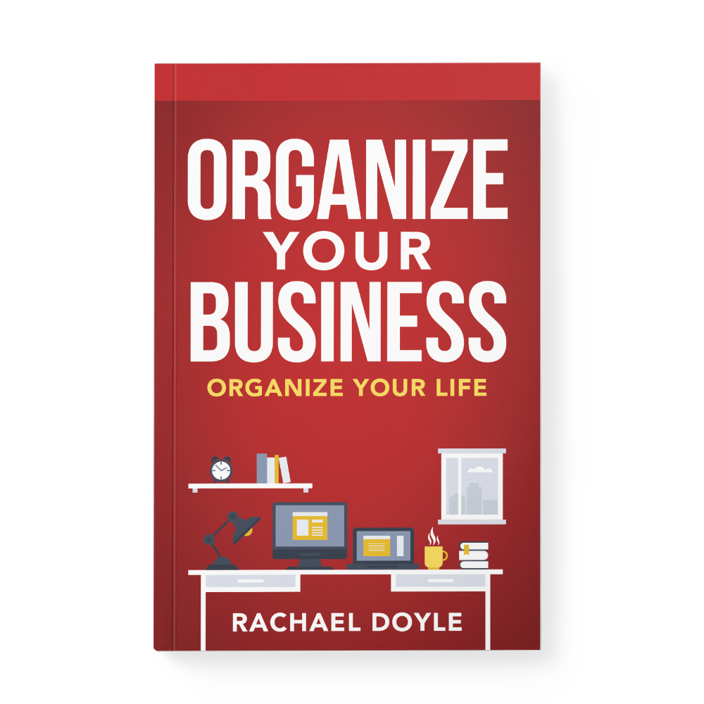 Organize Your Business—Organize Your Life Book Cover Image
