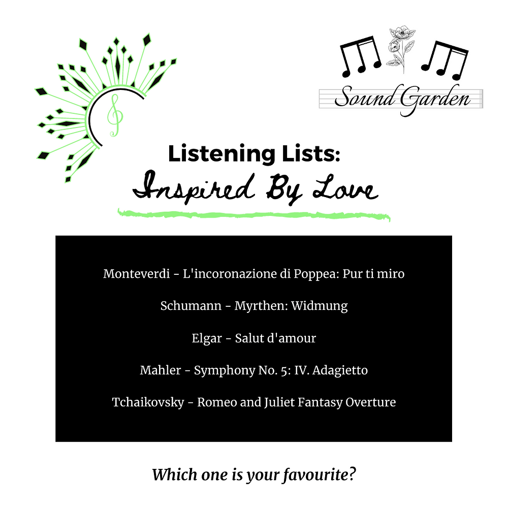 Listening Lists: Inspired By Love. Classical music works by Monteverdi, Schumann, Elgar, Mahler, Tchaikovsky.