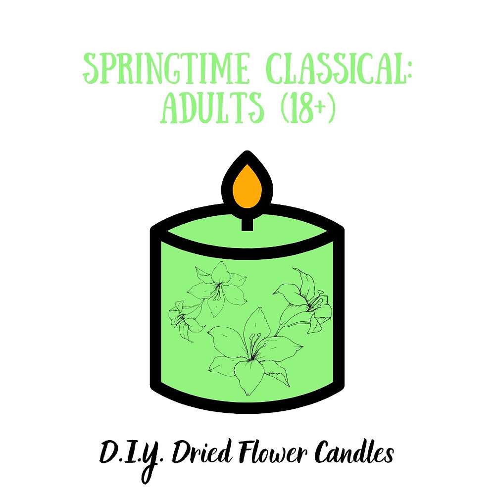 Springtime Classical: Adults. D.I.Y. Dried Flower Candles