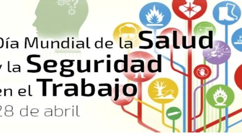 DÍA MUNDIAL DE LA SEGURIDAD Y SALUD EN EL TRABAJO