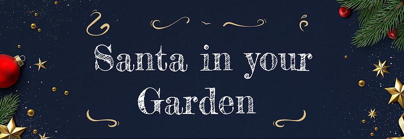 Santa in your garden.png