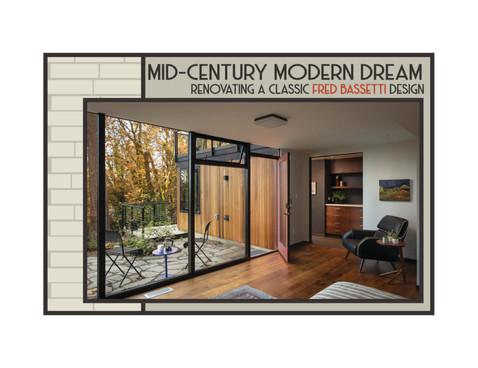 MID-CENTURY MODERN DREAM, RENOVATING A CLASSIC BASSETTI DESIGN