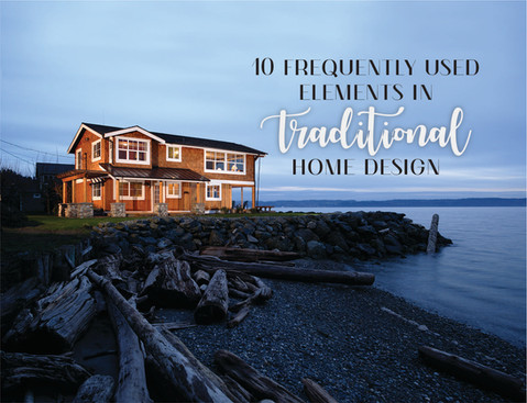 10 FREQUENTLY USED ELEMENTS IN TRADITIONAL HOME DESIGN