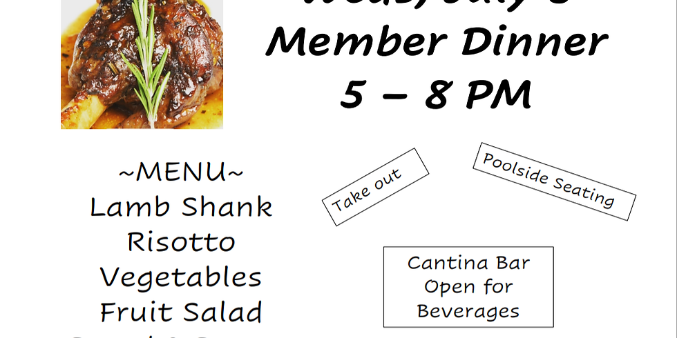 Wednesday Dinner --  Members and Family only.